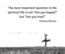 The most important question in the spiritual life is